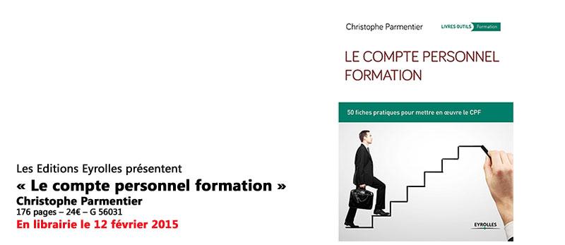 Publication aux éditions Eyrolles : « Le compte personnel formation »