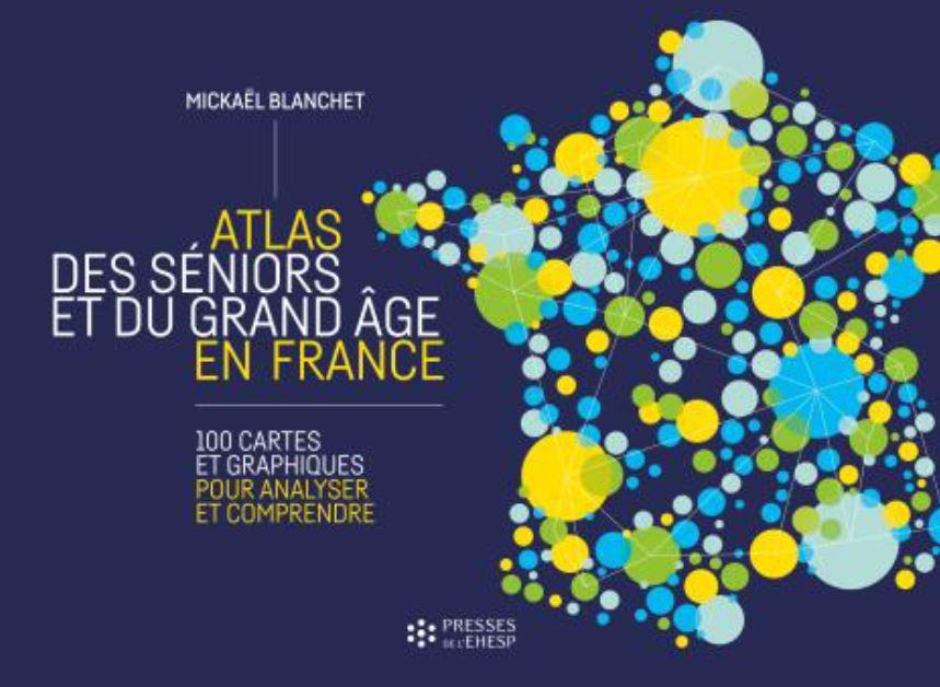 Data Seniors : Atlas des séniors et du grand âge en France par Mickaël Blanchet